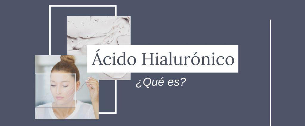 que es el ácido hialurónico y para que sirve- clínica ilzarbe